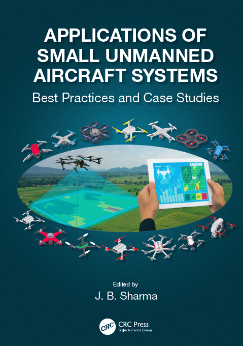 Applications of Small Unmanned Aircraft Systems: Best Practices and Case Studies